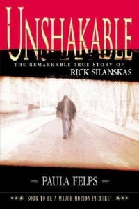 Unshakable by Rick Silanskas and Paula Phelps